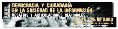 """Coloquio Internacional """"Democracia y Ciudadanía en la Sociedad de la Información: desafíos y articulaciones regionales"""""""