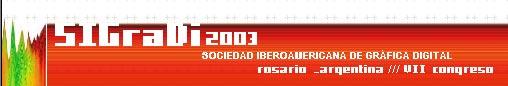 SIGraDi 2003 , en Rosario-Argentina. 5 al 7 de noviembre 03
